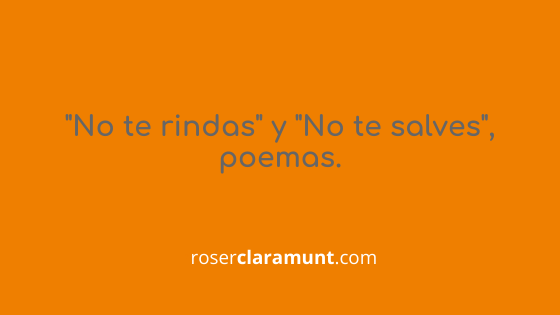 Poemes No et rendeixis · NO et salvis - Blog Roser Claramunt